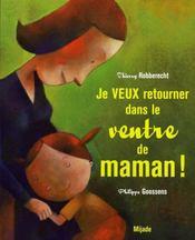 Je Veux Retourner Dans Le Ventre De Maman - Intérieur - Format classique