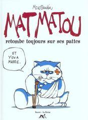 Mat Matou t.1 ; retombe toujours sur ses pattes - Intérieur - Format classique