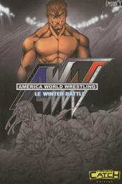 America world wrestling t.3 ; le winter battle  - Garcia - Piqueras
