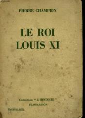 Le Roi Louis Xi. - Couverture - Format classique