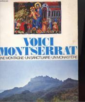 Voici Montserrat - Une Montagne Un Sanctuaire Un Monastere - Couverture - Format classique