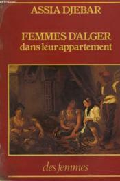 Femmes D'Alger Dans Leur Appartement. Nouvelles. - Couverture - Format classique