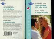 Un Miracle Pour Le Dr Luke Jarrod Suivi De : Le Temps Du Choix (Daddy By Choice - A Doctore Like Ross) - Couverture - Format classique