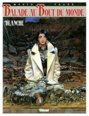 Balade au bout du monde t.10; Blanche - Couverture - Format classique