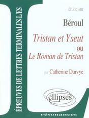 Etude Sur Beroul Tristan Et Yseut Ou Le Roman De Tristan Epreuves De Lettres Terminales L/Es - Intérieur - Format classique