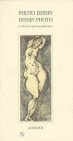 Photo dessin-dessin photo ; le dessin photographique - Couverture - Format classique