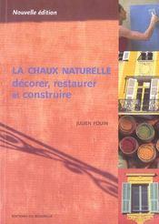 La chaux naturelle ; décorer, restaurer et construire (nouvelle edition) - Intérieur - Format classique