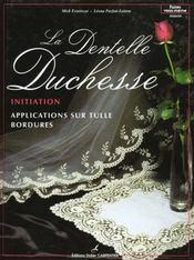 La dentelle duchesse ; initiation - Intérieur - Format classique