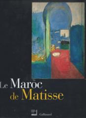 Le Maroc De Matisse ; Catalogue De L'Exposition Du Monde Arabe - Couverture - Format classique