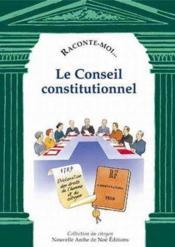 Raconte-Moi... T.40 ; Le Conseil Constitutionnel - Couverture - Format classique