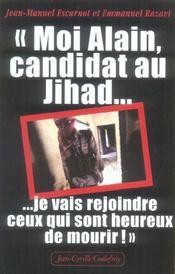 Moi, Alain, Candidat Au Jihad... Je Vais Rejoindre Ceux Qui Sont Heureux - Intérieur - Format classique