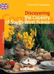 Discovering the cookery of south-west france - Couverture - Format classique