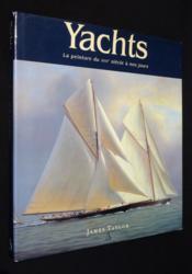 Yachts ; la plaisance du XVIIe siècle à nos jours - Couverture - Format classique