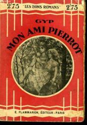Mon Ami Pierrot. Collection : Les Bons Romans N° 5 - Couverture - Format classique