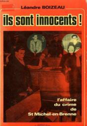 Ils Sont Innocents ! L'Affaire Du Crime De Saint Michel-En-Brenne. - Couverture - Format classique