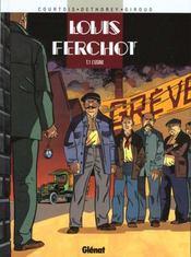 Louis Ferchot t.1 ; l'usine - Intérieur - Format classique