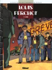 Louis Ferchot t.1 ; l'usine - Couverture - Format classique