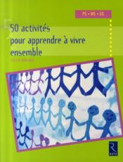 50 activités pour apprendre à vivre ensemble - Couverture - Format classique