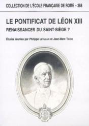 Le pontificat de leon XIII, renaissance du saint-siège ? - Couverture - Format classique