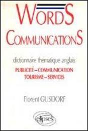 Words Communications Dictionnaire Thematique Anglais Publicite Communication Tourisme Services - Intérieur - Format classique