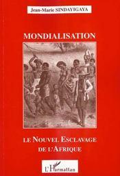 Mondialisation Le Nouvel Esclavage De L'Afrique - Intérieur - Format classique