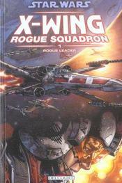 Star Wars - X-wing rogue squadron t.1 ; rogue leader - Intérieur - Format classique