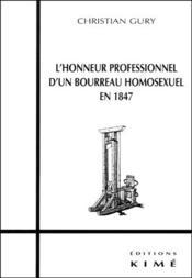 L'honneur professionnel d'un bourreau homosexuel en 1847 - Couverture - Format classique