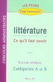 Littérature ; ce qu'il faut savoir ; culture générale ; catégories A et B - Intérieur - Format classique