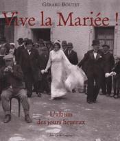 Vive la mariée ; l'album des jours heureux - Couverture - Format classique
