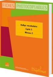 Duplimat ; Cycle 3, Niveau 2 ; Rallye Vocabulaire - Couverture - Format classique