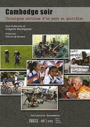 Cambodge Soir ; Chroniques Sociales D'Un Pays Au Quotidien - Intérieur - Format classique