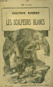 Les Scalpeurs Blancs. Tome 7. - Couverture - Format classique