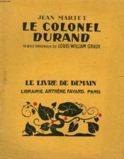 Le Colonel Durand. 19 Bois Originaux De Louis-William Graux. Le Livre De Demain N° 232. - Couverture - Format classique