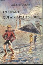 L'Enfant Qui Aimait La Pluie. Envoi De L'Auteur. - Couverture - Format classique