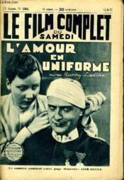 Le Film Complet Du Samedi N° 1364 - 12e Annee - L'Amour En Uniforme - Couverture - Format classique