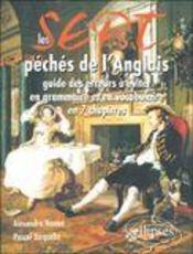Les Sept Peches De L'Anglais Guide Des Erreurs A Eviter En Grammaire Et En Vocabulaire En 7 Chapitr. - Intérieur - Format classique