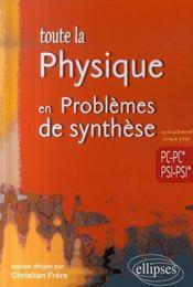 Toute la physique ; problèmes de synthese pc-pc*-psi-psi* - Intérieur - Format classique
