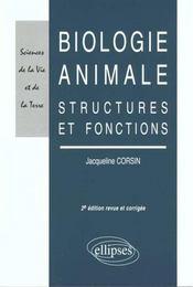 Biologie Animale Structures Et Fonctions 2e Edition Revue Et Corrigee - Intérieur - Format classique