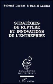Stratégies de rupture et innovations de l'entreprise - Intérieur - Format classique