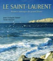 Le Saint-Laurent ; beautés sauvages du grand fleuve - Couverture - Format classique