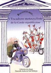 L'escadron motocycliste de la garde républicaine - Couverture - Format classique