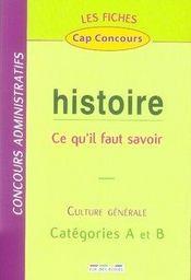 Histoire ; ce qu'il faut savoir ; culture générale ; catégories A et B - Intérieur - Format classique
