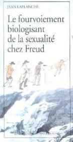 Fourvoiement Biologisant De La Sexualite Chez Freud (Le) - Couverture - Format classique
