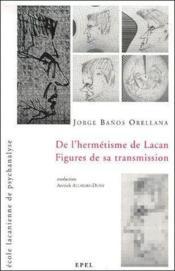De l'hermétisme de Lacan ; figures de sa transmission - Couverture - Format classique