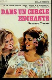 Dans Un Cercle Enchante. Collection : A La Belle Helene. - Couverture - Format classique