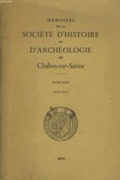 Memoires De La Societe D'Histoire Et D'Archeologie De Chalon-Sur-Saone. Tome Xliii, 1972-1973. - Couverture - Format classique