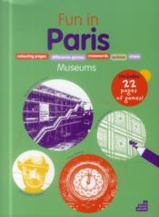 Vente livre :  Fun in Paris ! ; museums  - Collectif