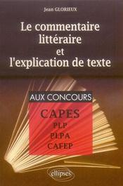 Le commentaire littéraire et l'explication de texte ; CAPES - Intérieur - Format classique
