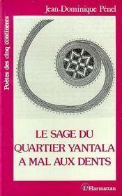 Le Sage Du Quartier Yantala A Mal Aux Dents - Intérieur - Format classique