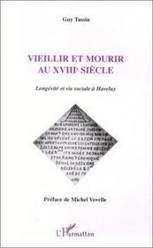 Vieillir et mourir au xviii siècle ; longévité et vie sociale à haveluy - Intérieur - Format classique